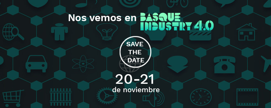 "Save the Date! Inscríbete al ""Basque Industry 4.0. The meeting point"", el evento de referencia de la Industria 4.0 en Euskadi."