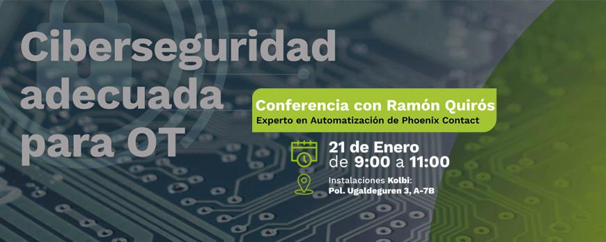 Conferencia sobre Ciberseguridad adecuada para OT